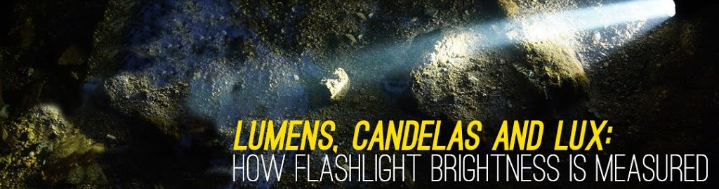 Lumens, candelas and lux: How flashlight brightness is measured