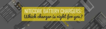 NITECORE Battery Chargers: Which Charger is Right for You?
