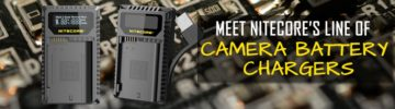 Meet NITECORE's Line of Camera Battery Chargers