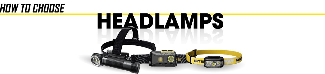 Headlamps: how to choose the right headlamp for your needs