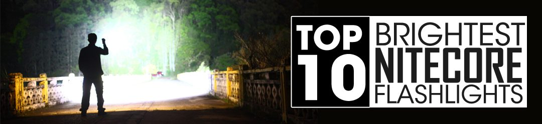 High Lumen Flashlights - Top 10 NITECORE Brightest Flashlights